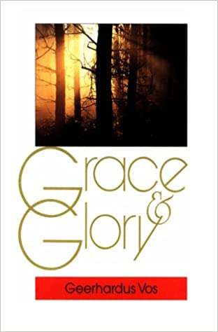 Grace and glory geerhardus vos 9780851516639 amazon books fandeluxe Gallery