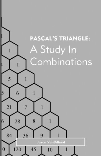 Pascal's Triangle: A Study in Combinations