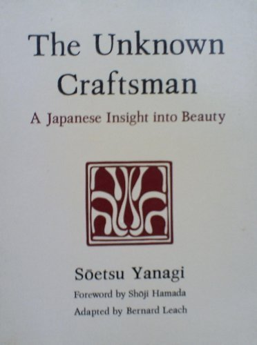 0870113526 - Soetsu; Leach, Bernard (adapted) Yanagi: The Unknown Craftsman: A Japanese Insight into Beauty - Livre