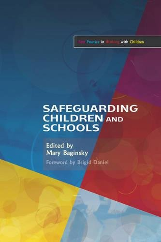 Safeguarding Children and Schools (Best Practice in Working with Children)