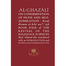 Al-Ghazali on the Condemnation of Pride and Self-admiration: Kitab dhamm al-kibr wa'l-ujb (Ghazali series)