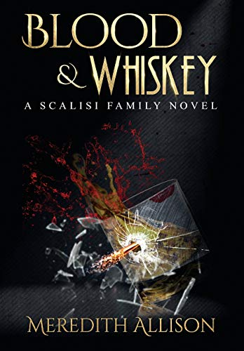 Blood & Whiskey (A Scalisi Family Novel)]()