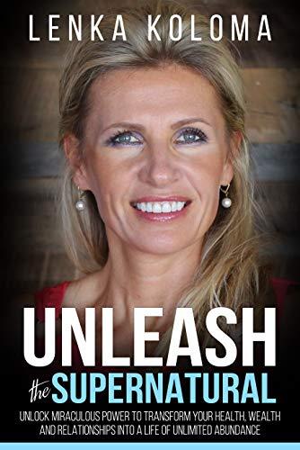 Unleash The Supernatural by Lenka Koloma ebook deal