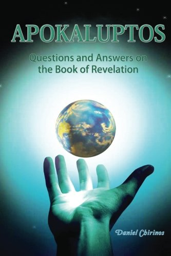 Download APOKALUPTOS - Questions and Answers on the Book of Revelation: Questions and Answers on the Book of Revelation pdf