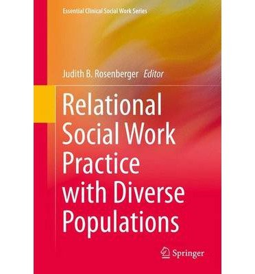 [(Relational Social Work Practice with Diverse Populations)] [Author: Judith R. Rosenberger] published on (July, 2013) PDF