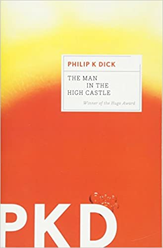 The Man In The High Castle Philip K Dick 9780547572482 Amazon Com Books
