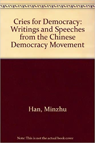 Book Cries For Democracy: Writings and Speeches from the Chinese Democracy Movement