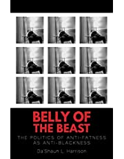 Belly of the Beast: The Politics of Anti-Fatness as Anti-Blackness