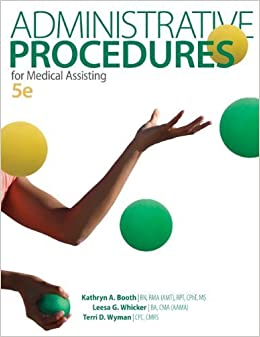 Administrative Procedures for Medical Assisting 5th Edition by Booth, Kathryn, Whicker, Leesa, Wyman, Terri (2013)