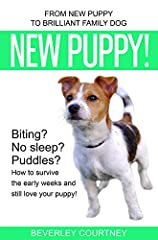 Biting? No sleep? Puddles?How to survive the early weeks and still love your puppy.You've got the new puppy you longed for - BUT things don't seem to bequite as rosy as you expected!Your new pet is terrorising the children, ripping jumpers an...