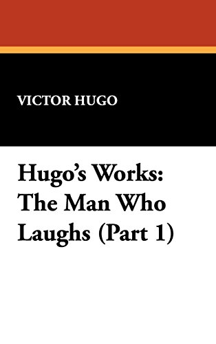 Hugo's Works: The Man Who Laughs (Part 1)
