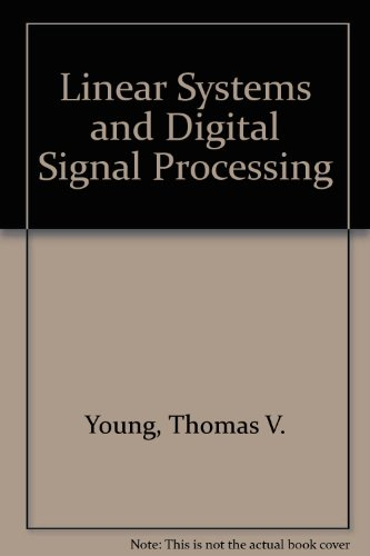 Linear Systems and Digital Signal Processing