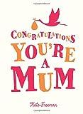Congratulations You're a Mum