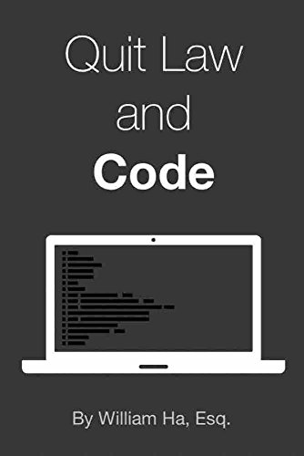 Quit Law and Code: A Guide to Transition from Law to App Development (Best Alternative Careers For Lawyers)