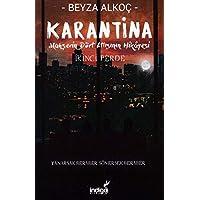 Karantina - İkinci Perde: Mahşerin Dört Atlısının Hikayesi