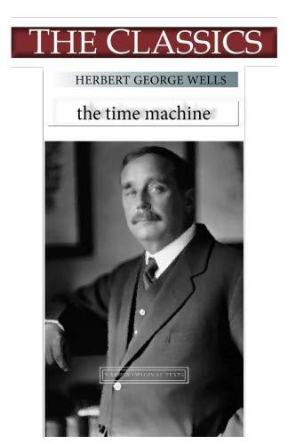 Herbert George Wells, The Time Machine (THE CLASSICS)