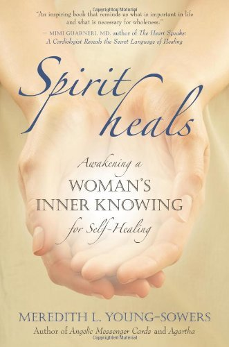 Download By Meredith L. Young-Sowers - Spirit Heals: Awakening a Woman's Inner Knowing for Self-Healing (2007-10-13) [Paperback] pdf