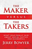 The Maker Versus the Takers: What Jesus Really Said