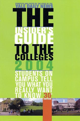 The Insider's Guide to the Colleges 2004: 30th Edition