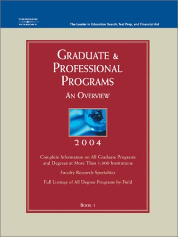 Grad Gdes Book 1:Grad/Prof Prg Orvw 2004 (PETERSON'S GRADUATE AND PROFESSIONAL PROGRAMS : AN OVERVIEW)