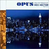 Opus: Non Stop Remixes By Hex Hector