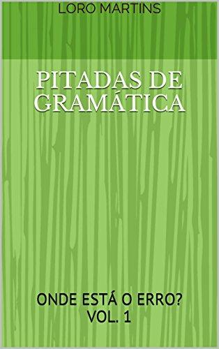 Pitadas de gramática - Vol. 1: Onde está o erro?