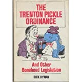 The Trenton Pickle Ordinance and Other Bonehead Legislation, Dick Hyman, 082890278X