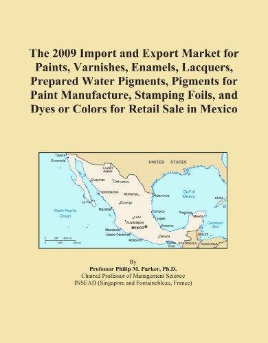 La Importación y mercado de exportación para pinturas, Barnices esmaltes de 2009, Barnices, Preparado pigmentos, pigmentos...