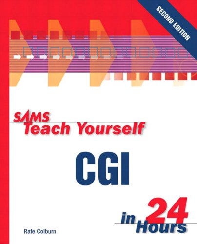 Sams Teach Yourself CGI in 24 Hours (2nd Edition) (Sams Teach Yourself...in 24 Hours)