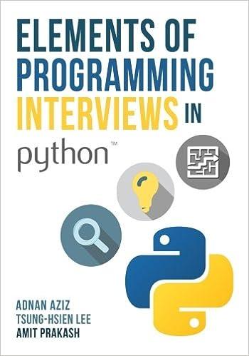 Elements of programming interviews in python the insiders guide elements of programming interviews in python the insiders guide adnan aziz tsung hsien lee amit prakash 9781537713946 amazon books fandeluxe Gallery