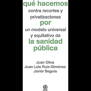 Qué hacemos por la sanidad pública (Que Hacemos (akal)) (Spanish Edition)