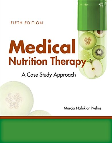 Medical Nutrition Therapy: A Case-Study Approach (Therapy Medical Nutrition Nelms)
