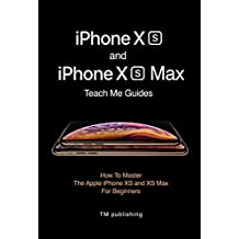 iPhone XS and iPhone XS Max: Guides: How To Master For Beginners
