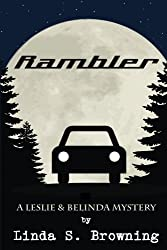 Rambler (Leslie & Belinda Mystery) (Volume 3)