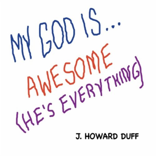 My God Is... Awesome (He's -