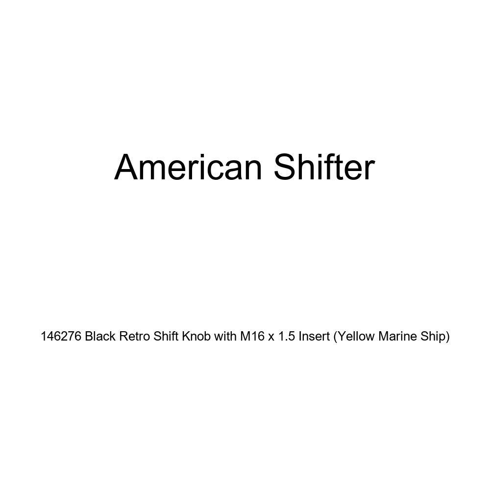 American Shifter 146276 Black Retro Shift Knob with M16 x 1.5 Insert Yellow Marine Ship