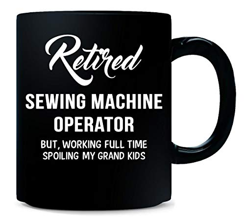 Retired Sewing Machine Operator Spoiling Grand Kids - Mug ()