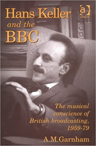 Book Hans Keller and the BBC: The Musical Conscience of British Broadcasting 1959-1979