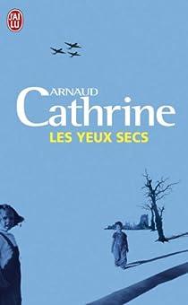 Les yeux secs par Cathrine