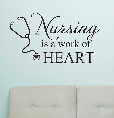 Vinyl Wall Lettering Quotes Nursing is a work of Heart Medical Nurse Decal