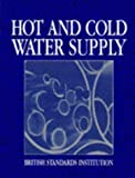 Hot and Cold Water Supply : An Illustrated Guide, Garrett, R. H. and Cox, Christine, 0632029498