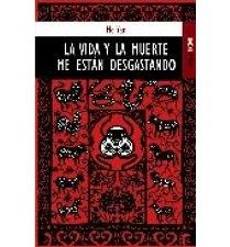 La vida y la muerte me est?n desgastando / Life and death are wearing me (Paperback)(Spanish) - Common pdf epub