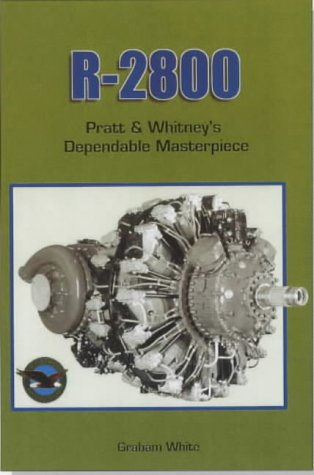 R-2800: Pratt and Whitney's Dependable Masterpiece