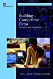 img - for Building Competitive Firms : Incentives and Capabilities (Paperback)--by Ijaz Nabi [2002 Edition] ISBN: 9780821351543 book / textbook / text book