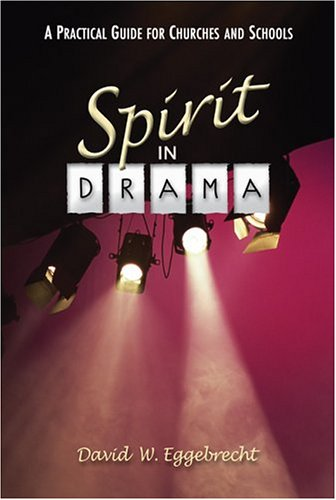 Spirit in Drama: A Practical Guide for Churches and Schools
