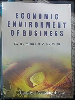 Economic Environment of Business: V  K  Puri, S  K  Misra
