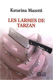Les larmes de Tarzan : roman, Mazetti, Katarina