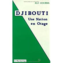 Djibouti une nation en otage