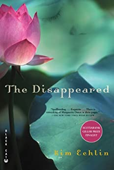 """the disappeared by kim echlin """"the familiar tale of star-crossed lovers is revisited with gripping immediacy and compelling freshness in kim echlin's the disappeared writing with sensuality, yearning, and in a voice readers will not soon forget, ms echlin reminds us of the potency of our first loves, and of their enduring ability to shape and haunt us."""
