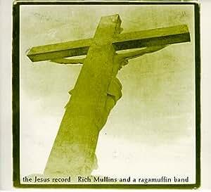 Rich Mullins A Ragamuffin Band Jesus Record Amazon